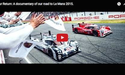 """Our Return"" – A Documentary Of Porsche's Road To Le Mans Victory"