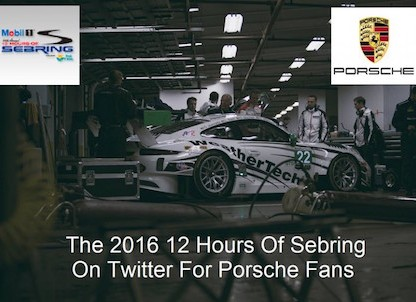 The 2016 12 Hours Of Sebring On Twitter For Porsche Fans
