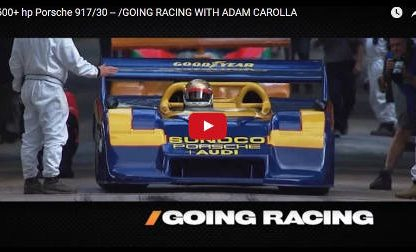 """First Gear is good for 160kph;"" Adam Carolla meets the 917/30"