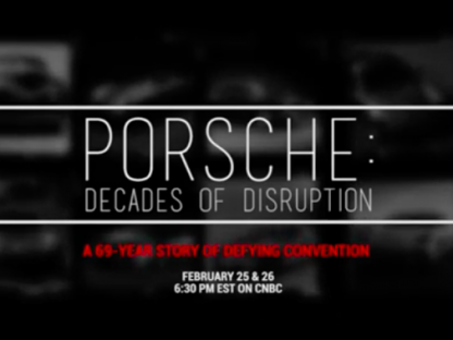 "Set You DVR for ""Porsche: Decades of Disruption"" on CNBC this Weekend"
