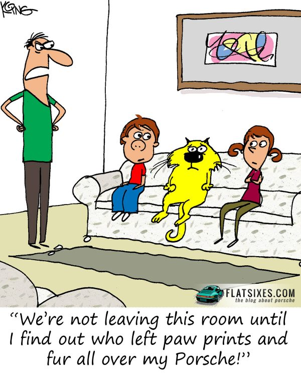 Porsche comic strip with dad standing over couch of kids and animals saying, we're not leaving this room until I find out who left fur and paw prints all over my Porsche