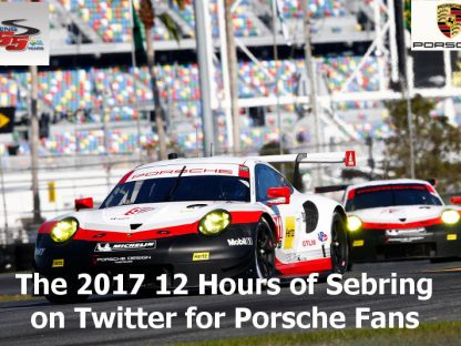 THE 2017 12 HOURS OF SEBRING ON TWITTER FOR PORSCHE FANS