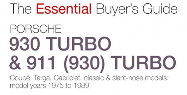 Adrian Streather's Essential Buyer's Guide Porsche 930 Turbo and 911 Turbo