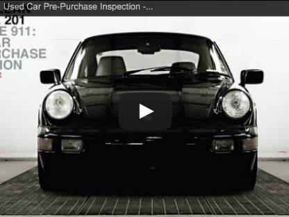 A 10 Step Pre-Purchase Inspection for your Next Used Porsche