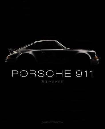 Porsche 911: 50 Years by Randy Leffingwell