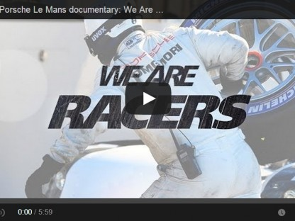 """Video: Porsche And Michelin """"We Are Racers"""" Episode 2"""