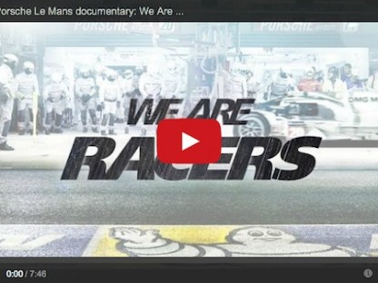 """Video: Porsche And Michelin """"We Are Racers"""" Episode 3"""