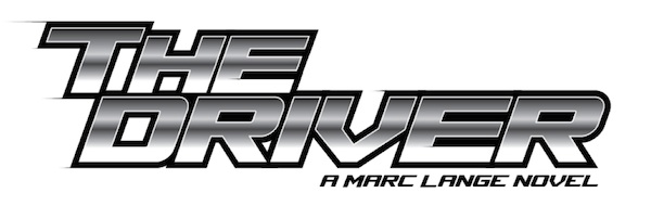 The Driver - A Marc Lange Novel by Robert L Turner