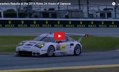 Porsche's Result, Pictures and Video From the 2016 Rolex 24 Hours of Daytona