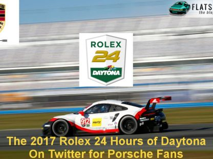 The 2017 Rolex 24 Hours Of Daytona On Twitter For Porsche Fans