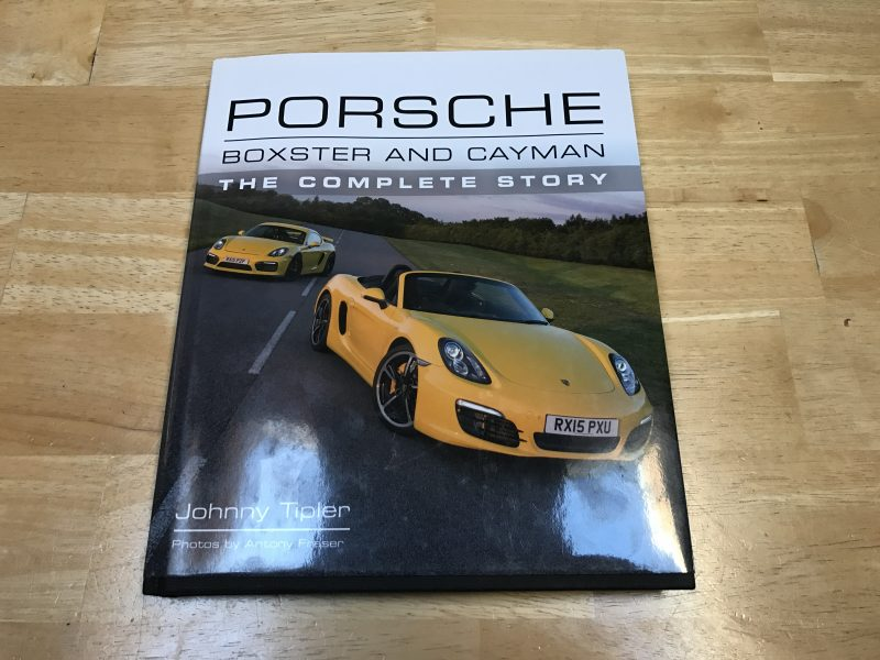 the cover of Porsche Boxster and Cayman The Complete Story by Johny Tipler