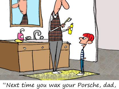 """Next time you wax your Porsche, dad, make sure you get the wax out of all the nooks and crannies. But don't worry, I used your toothbrush to do it."""