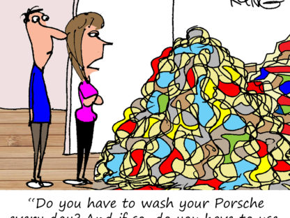 """""""Do you have to wash your Porsche every day? And if so, do you have to use my good towels?"""""""